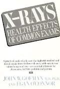 X-Rays: Health Effects of Common Exams