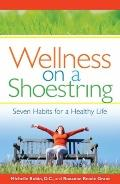 Wellness on a Shoestring: Seven Habits for a Healthy Life