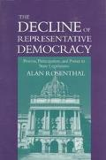 Decline of Representative Democracy Process, Participation, and Power in State Legislatures
