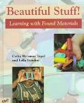 Beautiful Stuff Learning With Found Materials