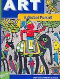 Art A Global Pursuit  Art and the Human Experience