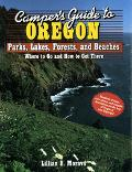 Camper's Guide to Oregon Where to Go and How to Get There