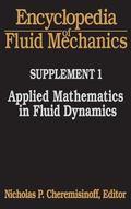 Encyclopedia of Fluid Mechanics Supplement 1  Applied Mathematics in Fluid Dynamics Includin...