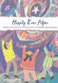 Happily Ever After Sharing Folk Literature With Elementary and Middle School Students