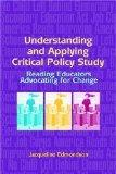 Understanding and Applying Critical Policy Study: Reading Educators Advocating for Change