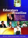 Educators On The Frontline Advocacy Strategies For Your Classroom, Your School, And Your Pro...