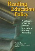 Reading Education Policy A Collection of Aricles from the International Reading Association