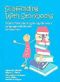Scaffolding With Storybooks A Guide for Enhancing Young Children's Language And Literacy Ach...