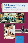 Adolescent Literacy Instruction: Policies and Practices