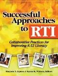 Successful Approaches to RTI: Collaborative Practices for Improving K-12 Literacy