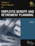 Tools & Techniques of Employee Benefit And Retirement Planning: Tools & Techniques Of Employ...