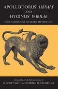 Apollodorus' Library and Hyginus' Fabulae Two Handbooks of Greek Mythology