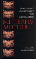 Butterfly Mother Miao (Hmong) Creation Epics from Guizhou, China