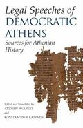 LEGAL SPEECHES OF DEMOCRATIC ATHENS: Sources for Athenian Social and Cultural History