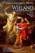 Weiland: or the Transformation: An American Tale, with Related Texts