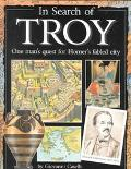 In Search of Troy One Man's Quest for Homer's Fabled City