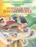 Angels, Prophets, Rabbis and Kings: From the Stories of the Jewish People