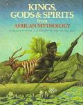 Kings, Gods and Spirits from African Mythology - Jan Knappert - Hardcover