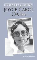 Understanding Joyce Carol Oates