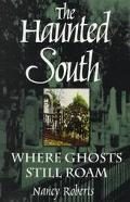 Haunted South Where Ghosts Still Roam