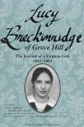 Lucy Breckinridge of Grove Hill The Journal of a Virginia Girl 1862-1864