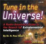 Tune in the Universe: A Radio Amateur's Guide to the Search for Extraterrestrial Intelligence