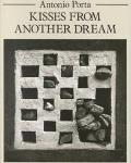 Kisses from Another Dream - Antonio Porta - Paperback