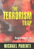 Terrorism Trap September 11 and Beyond