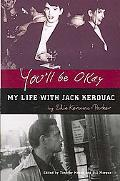 You'll Be Okay: My Life with Jack Kerouac