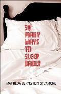 So Many Ways to Sleep Badly