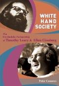 White Hand Society : The Psychedelic Partnership of Timothy Leary and Allen Ginsberg