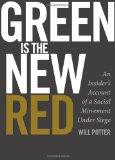 Green is the New Red: An Insider's Account of a Social Movement Under Siege