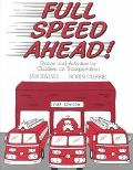 Full Speed Ahead: Stories and Activities for Children on Transportation - Jan Irving - Paper...