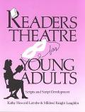Readers Theatre for Young Adults Scripts and Script Development
