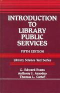 Introduction to Library Public Services (Library Science Text Series)