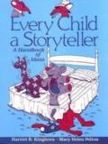 Every Child a Storyteller: A Handbook of Ideas