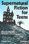 Supernatural Fiction for Teens More Than 1300 Good Paperbacks to Read for Wonderment, Fear, ...