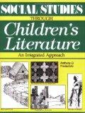 Social Studies Through Childrens Literature: An Integrated Approach