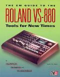 Em Guide to the Roland Vs-880 Tools for New Times