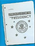 Student's Guide to the Presidency, Vol. 1