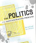 The Politics Of the Administrative Process, 4th Edition