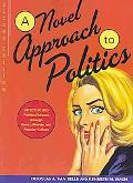 A Novel Approach to Politics: Introducing Political Science through Books, Movies, and Popul...