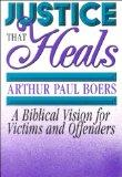 Justice That Heals: A Biblical Vision for Victims and Offenders