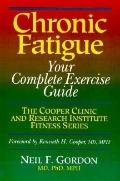 Chronic Fatigue Your Complete Exercise Guide