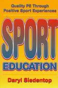 Sport Education: Quality PE through Positive Sport Experiences