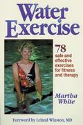 Water Exercise 78 Safe and Effective Exercises for Fitness and Theraphy
