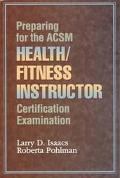 Preparing for the Acsm Health/Fitness Instructor Certification Examination