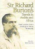 Sir Richard Burton's Travels in Arabia and Africa Four Lectures from a Huntington Library Ma...