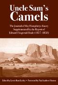 Uncle Sam's Camels The Journal of May Humphreys Stacey, Supplemented by the Report of of Edw...