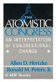 The Atomistic Congress : an Interpretation of Congressional Change / [Edited By] Allen D. He...